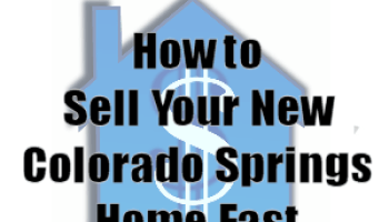 How-to-Sell-a-New-olorado-Springs-Home-Fast